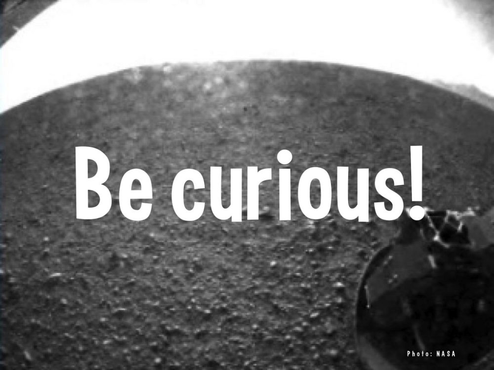 Be curious not judgmental. It's a simple quote by Walt Whitman but so many people don't seem to get it. But do you get it?