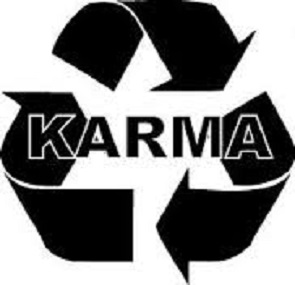 Have you ever heard someone who claimed that karma was a bitch? It's a popular phrase these days: karma's a bitch and then you die or life's a bitch and then you die. People even get tattoos about it. It's funny because you're as big of a bitch as karma.